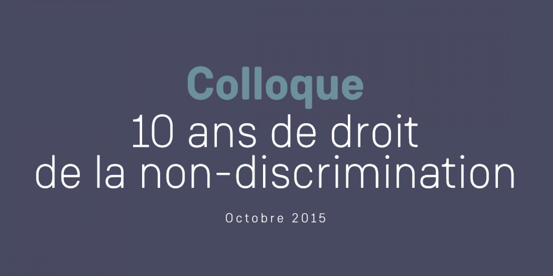 colloque_10_ans_de_droit_de_la_non-discrimination_2.png